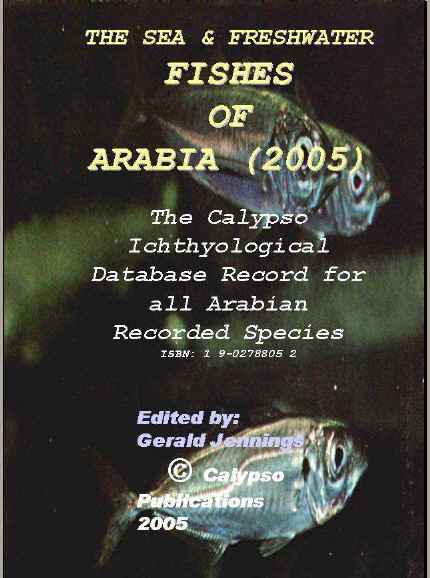 The Sea and Freshwater Fishes of ARABia 2005