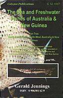 The Sea and Freshwater Fishes of Australia and New Guinea. Part Two North, North-East and North-Western Australia and New Guinea. Taxonomic Classification of Recorded Species