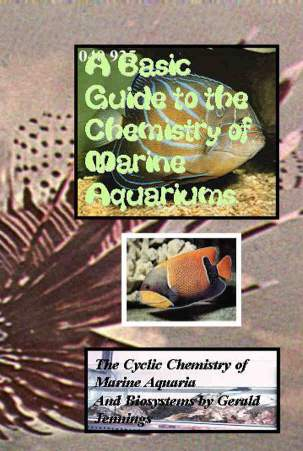 A Basic Guide to the Chemistry of Marine Aquariums. The Cyclic Chemistry of Marine Aquaria