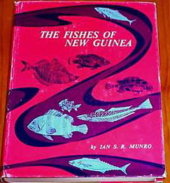 THE FISHES OF NEW GUINEA by Ian S Munro