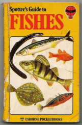 Fishes, by Alwyne Wheeler in the Usborne Spotters Guide Series